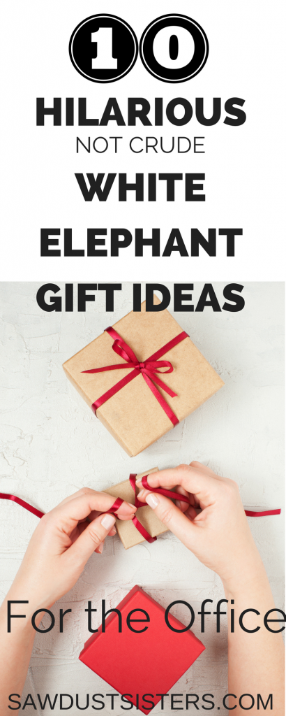 White elephant gift ideas for the office. Funny and NOT CRUDE